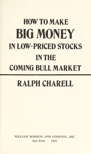 Cover of: How to make big money in low-priced stocks in the coming  bull market | Ralph Charell