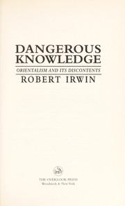 Cover of: Dangerous knowledge | Robert Irwin