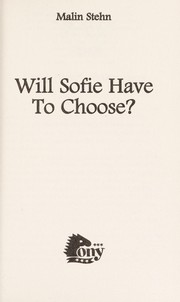 Cover of: Will Sofie have to choose? | Malin Stehn