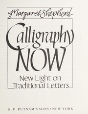 Cover of: Calligraphy now | Margaret Shepherd