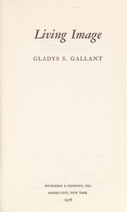 Cover of: Living image | Gladys S. Gallant