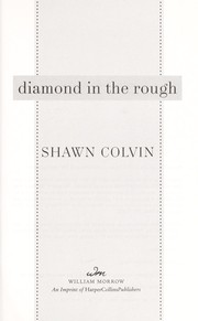 Cover of: Diamond in the rough | Shawn Colvin