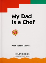 Cover of: My dad is a chef | Alan Trussell-Cullen