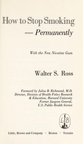 How to stop smoking--permanently, with the new nicotine gum by Walter Sanford Ross