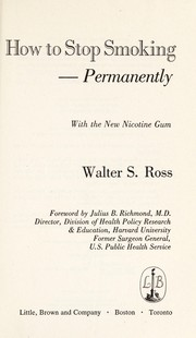 Cover of: How to stop smoking--permanently, with the new nicotine gum | Walter Sanford Ross