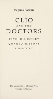 Cover of: Clio and the doctors: psycho-history, quanto-history, & history