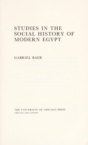 Studies in the social history of modern Egypt by Gabriel Baer