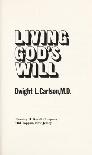 Living God's will by Dwight L. Carlson