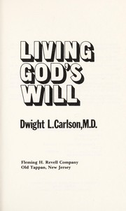 Cover of: Living God's will | Dwight L. Carlson