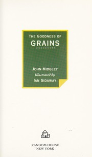 The goodness of grains by Midgley, John.