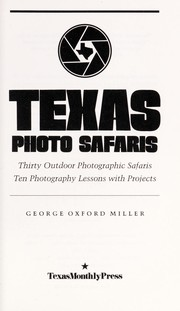 Cover of: Texas photo safaris | George Oxford Miller