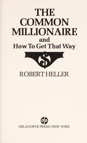 Cover of: The common millionaire and how to get that way