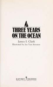 Cover of: Three years on the ocean | James I. Clark