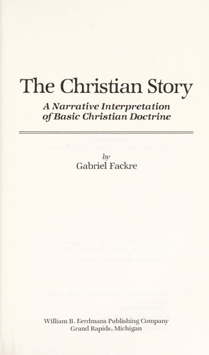 The Christian story by Gabriel J. Fackre