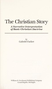 Cover of: The Christian story | Gabriel J. Fackre
