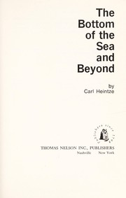 Cover of: The bottom of the sea and beyond | Carl Heintze