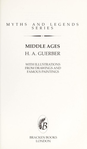 Middle Ages Myths and Legends by Guerber, H. A.