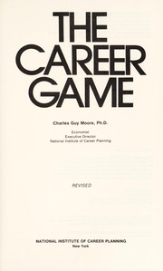 Cover of: The career game | Charles Guy Moore
