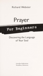 Cover of: Prayer for beginners: discovering the language of your soul