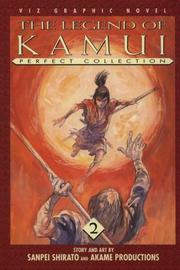 Cover of: The Legend Of Kamui, Volume 2 | SANPEI SHIRATO AND AKAME PRODUCTIONS