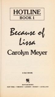 Cover of: BECAUSE OF LISSA (Hotline, No 1) | Carolyn Meyer