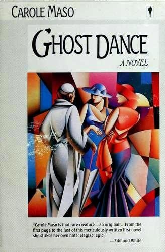 Ghost Dance by Carole Maso