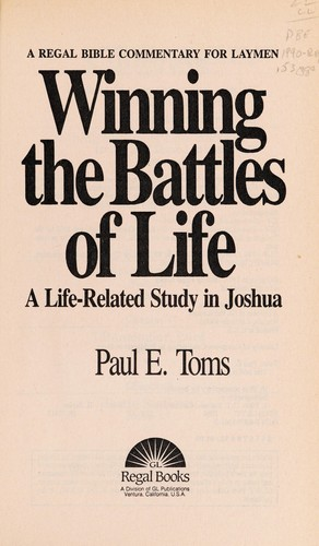 Winning the battles of life by Paul E. Toms