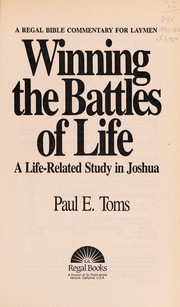Cover of: Winning the battles of life | Paul E. Toms