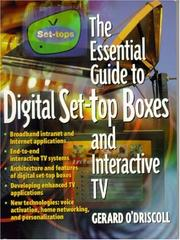 Cover of: The essential guide to digital set-top boxes and interactive TV | Gerard O'Driscoll
