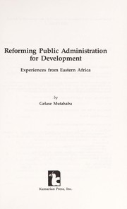 Cover of: Reforming public administration for development | G. R. Mutahaba