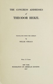 Cover of: The congress addresses of Theodor Herzl