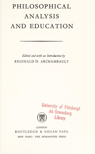 Philosophical analysis and education by Reginald D. Archambault