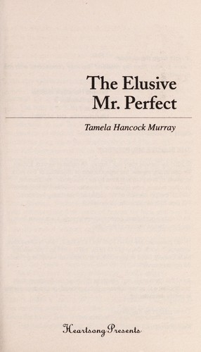 The elusive Mr. Perfect by Tamela Hancock Murray