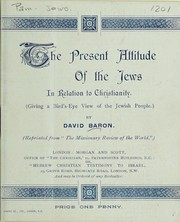 Cover of: The present attitude of the Jews in relation to Christianity