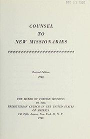 Cover of: Counsel to new missionaries | Presbyterian Church in the U.S.A. Board of Foreign Missions