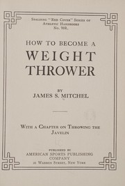 Cover of: How to become a weight thrower | James S. Mitchel
