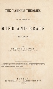 Cover of: The various theories of the relation of mind and brain | G. Duncan