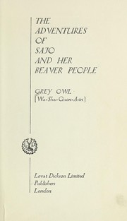 Cover of: The adventures of Sajo and her beaver people