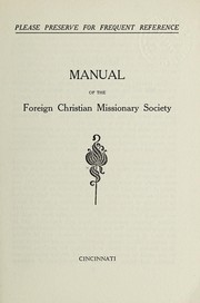 Cover of: Manual of the Foreign Christian Missionary Society | Foreign Christian Missionary Society