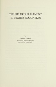 Cover of: The religious element in higher education | Edwin E. Aubrey