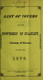 Cover of: List of voters for the township of Stanley, (county of Huron) for the year 1876 |