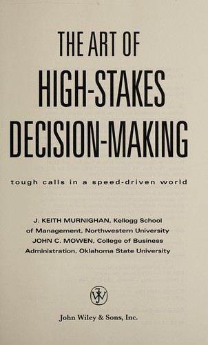 The art of high stakes decision making by John Keith Murnighan