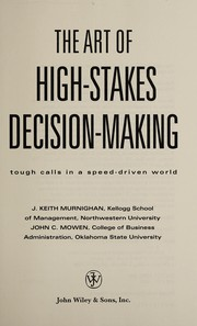 Cover of: The art of high stakes decision making | John Keith Murnighan