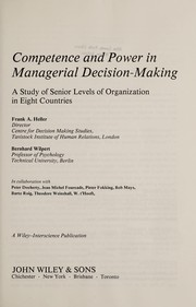 Cover of: Competence and power in managerial decision-making | Frand A. Heller