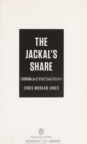 The jackal's share by Chris Morgan Jones