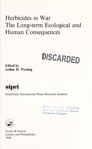 Herbicides in war by edited by Arthur H. Westing ; [prepared by] Stockholm International Peace Research Institute.