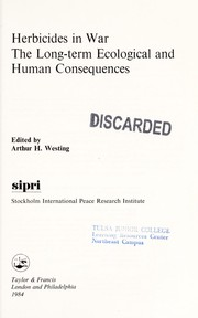 Cover of: Herbicides in war | edited by Arthur H. Westing ; [prepared by] Stockholm International Peace Research Institute.