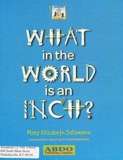 Cover of: What in the world is an inch? | Mary Elizabeth Salzmann