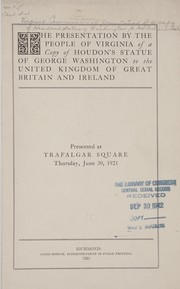 Cover of: The presentation by the people of Virginia of a copy of Houdon's statue of George Washington