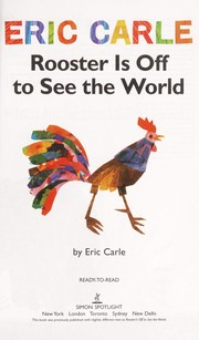Cover of: Rooster is off to see the world | Eric Carle